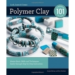 Polymer Clay 101 Mastering Basic Skills and Technigues Easily